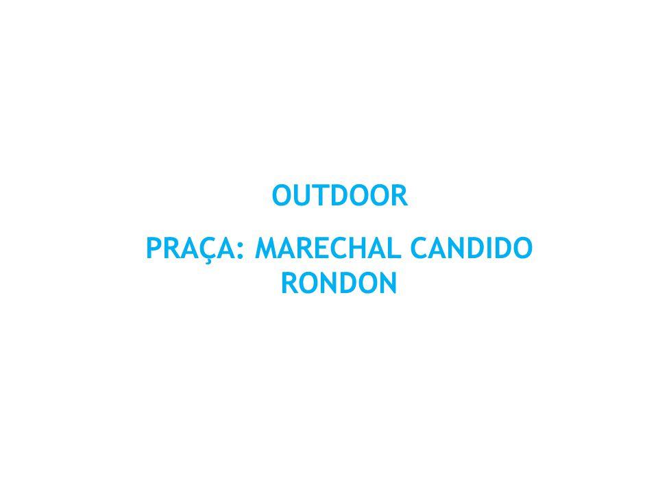 OUTDOOR PRAÇA: MARECHAL CANDIDO RONDON