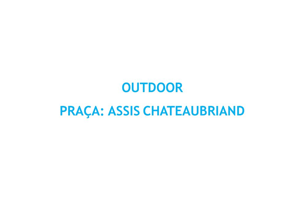 OUTDOOR PRAÇA: ASSIS CHATEAUBRIAND