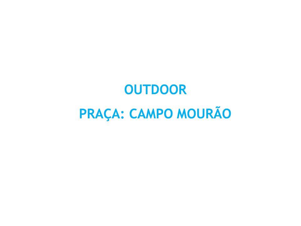 OUTDOOR PRAÇA: CAMPO MOURÃO