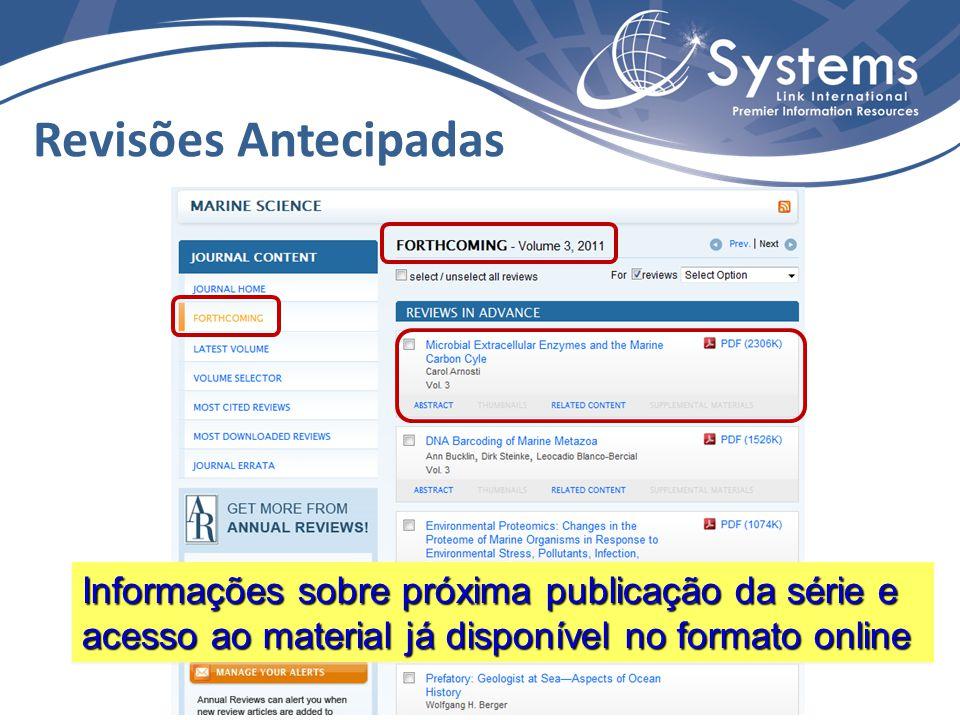 Revisões Antecipadas Informações sobre próxima publicação da série e acesso ao material já disponível no formato online