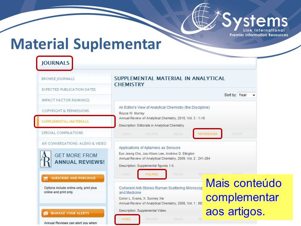 Material Suplementar Mais conteúdo complementar aos artigos.