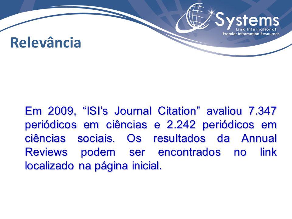 Em 2009, ISI's Journal Citation avaliou 7.347 periódicos em ciências e 2.242 periódicos em ciências sociais.