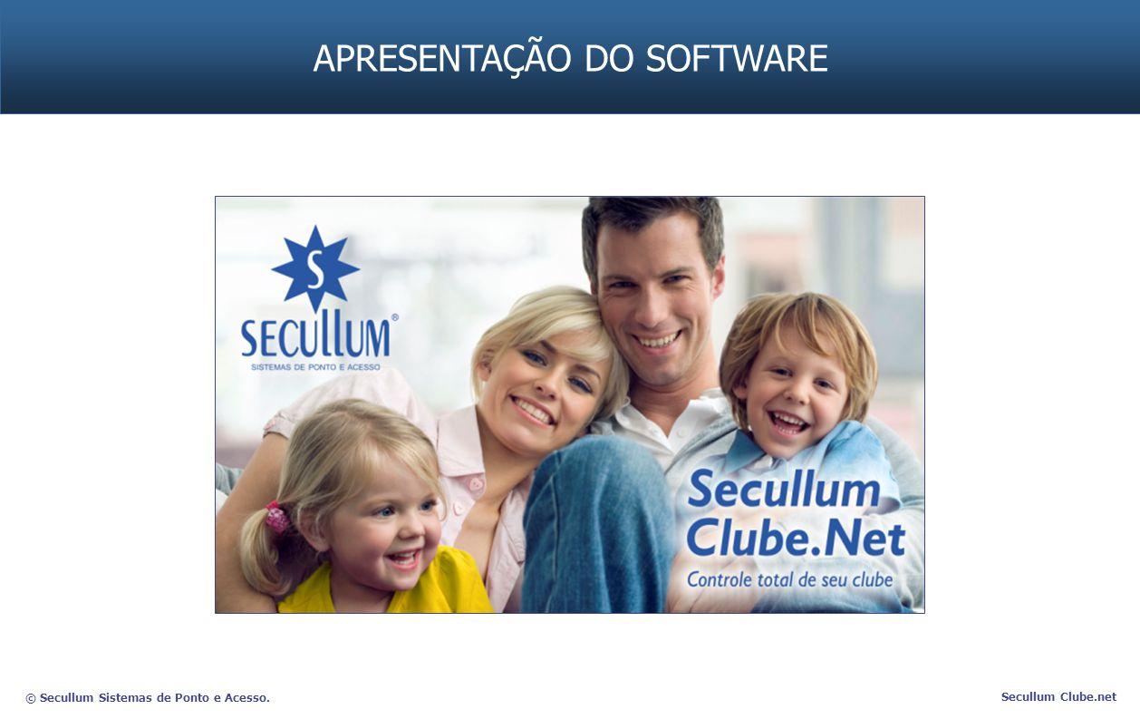 © Secullum Sistemas de Ponto e Acesso. Secullum Clube.net APRESENTAÇÃO DO SOFTWARE