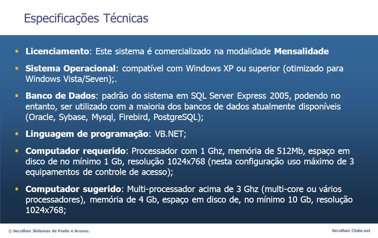 © Secullum Sistemas de Ponto e Acesso. Secullum Clube.net Especificações Técnicas  Licenciamento: Este sistema é comercializado na modalidade Mensali
