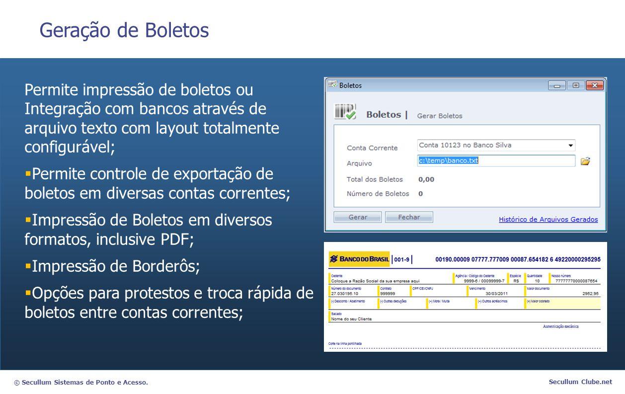 © Secullum Sistemas de Ponto e Acesso. Secullum Clube.net Geração de Boletos Permite impressão de boletos ou Integração com bancos através de arquivo