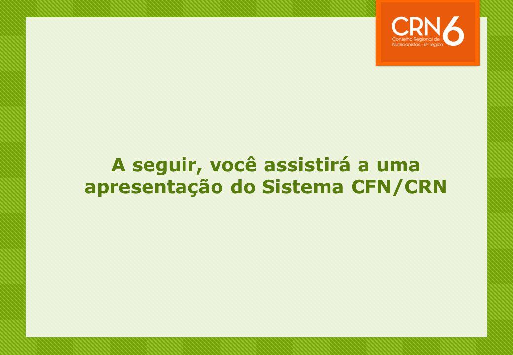 A seguir, você assistirá a uma apresentação do Sistema CFN/CRN