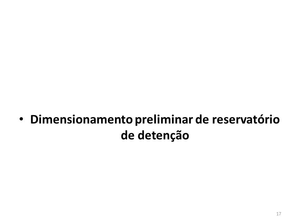 • Dimensionamento preliminar de reservatório de detenção 17