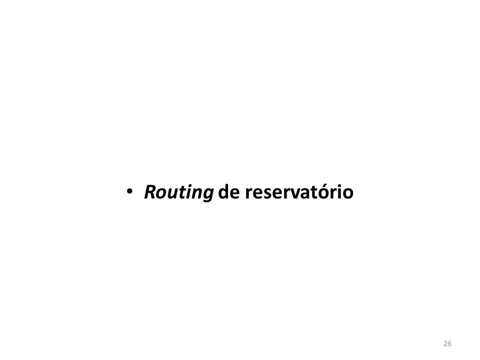 • Routing de reservatório 26