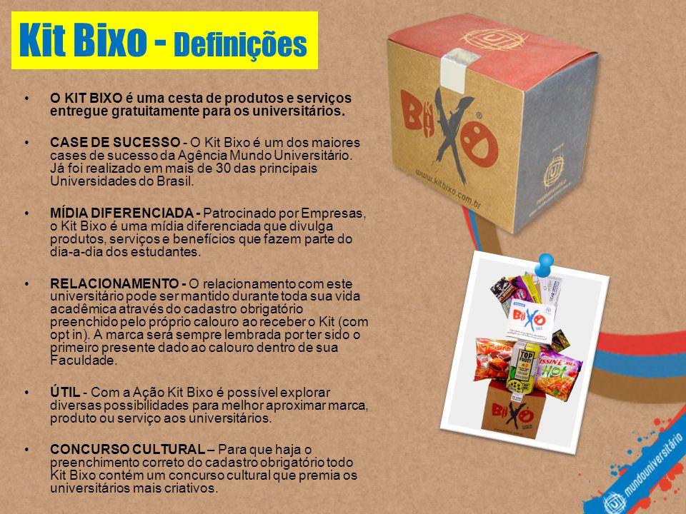•O KIT BIXO é uma cesta de produtos e serviços entregue gratuitamente para os universitários. •CASE DE SUCESSO - O Kit Bixo é um dos maiores cases de