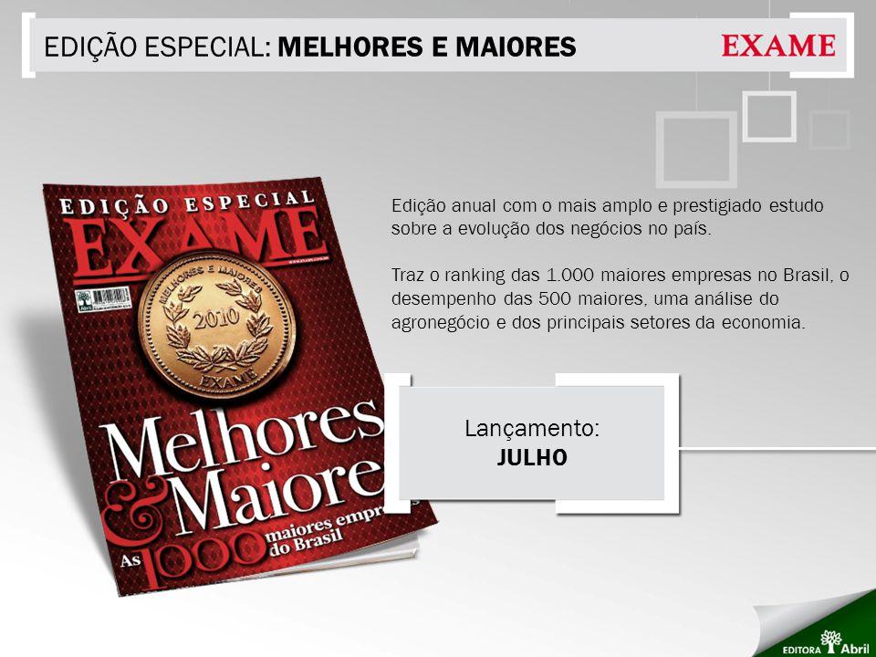 EDIÇÃO ESPECIAL: MELHORES E MAIORES Edição anual com o mais amplo e prestigiado estudo sobre a evolução dos negócios no país.