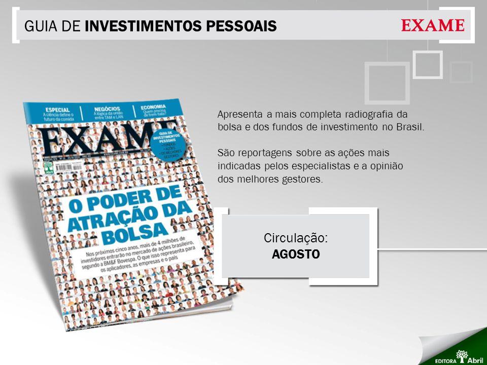 GUIA DE INVESTIMENTOS PESSOAIS Apresenta a mais completa radiografia da bolsa e dos fundos de investimento no Brasil. São reportagens sobre as ações m