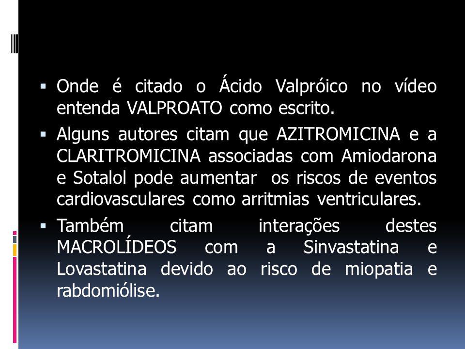  Onde é citado o Ácido Valpróico no vídeo entenda VALPROATO como escrito.