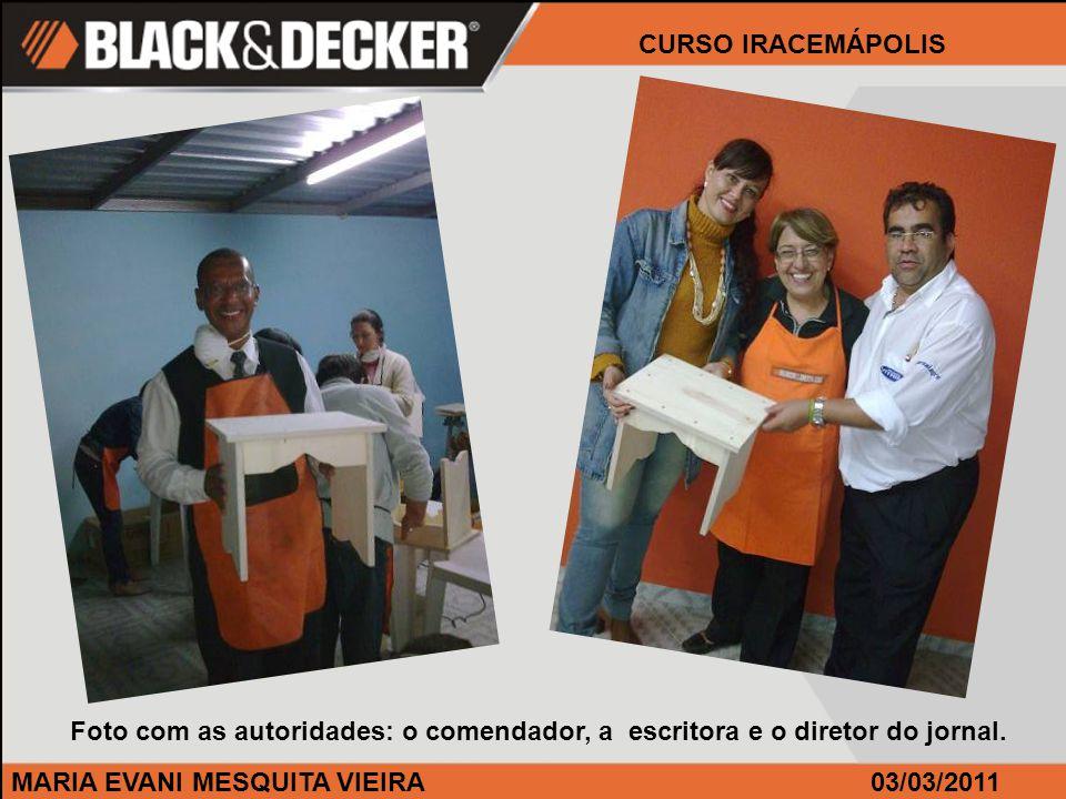 MARIA EVANI MESQUITA VIEIRA CURSO IRACEMÁPOLIS 03/03/2011 Foto com as autoridades: o comendador, a escritora e o diretor do jornal.