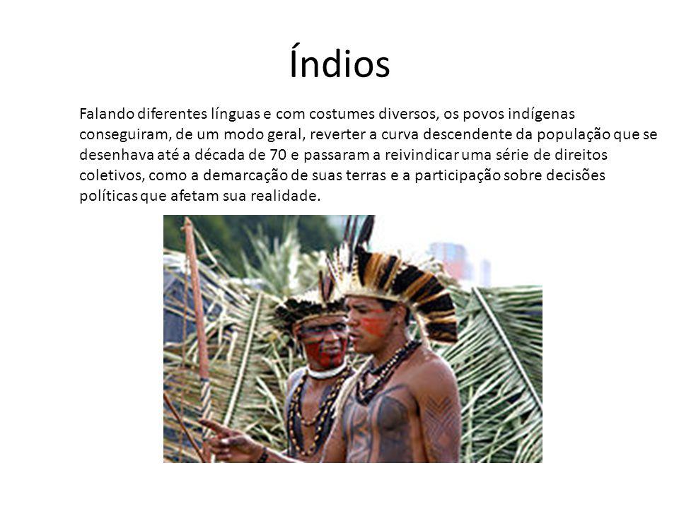 Índios Falando diferentes línguas e com costumes diversos, os povos indígenas conseguiram, de um modo geral, reverter a curva descendente da população