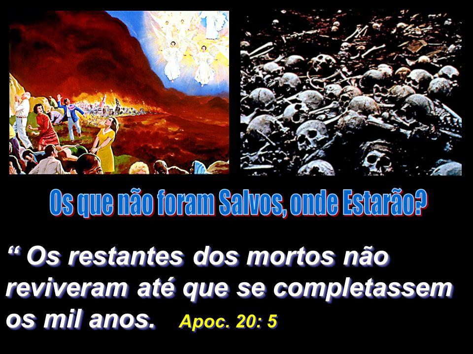 depois, nós, os vivos, os que ficarmos, seremos arrebatados juntamente com eles, entre nuvens, para o encontro com o Senhor nos ares; e assim, estarem