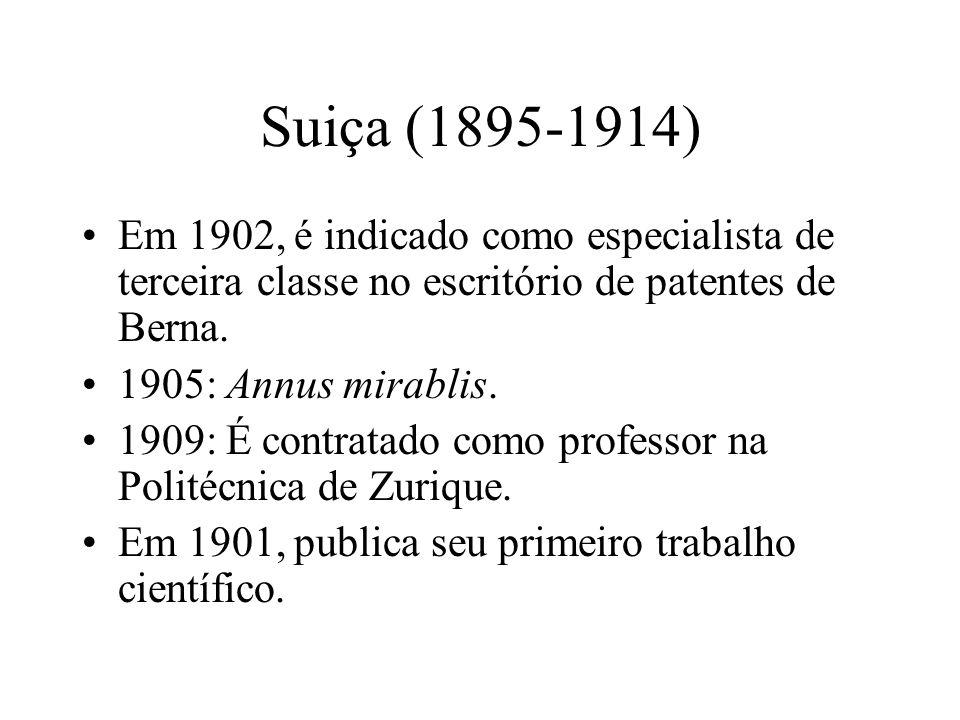 Suiça (1895-1914) •Em 1902, é indicado como especialista de terceira classe no escritório de patentes de Berna.