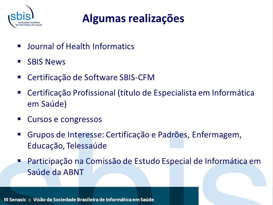III Senasic :: Visão da Sociedade Brasileira de Informática em Saúde Algumas realizações  Journal of Health Informatics  SBIS News  Certificação de