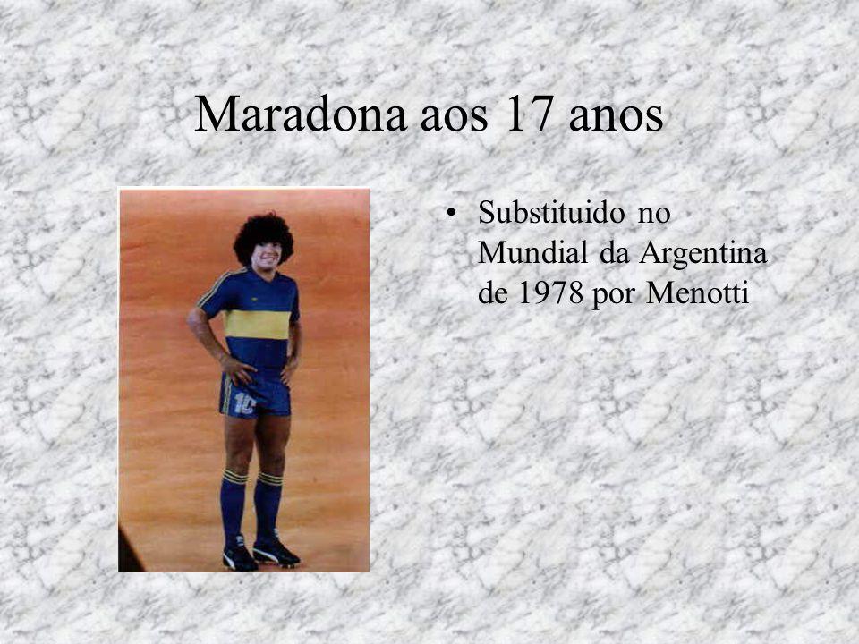 Maradona aos 17 anos •Substituido no Mundial da Argentina de 1978 por Menotti