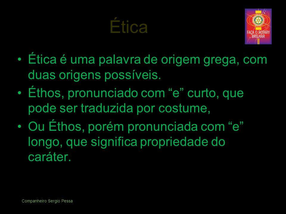 Ética •Ética é uma palavra de origem grega, com duas origens possíveis.