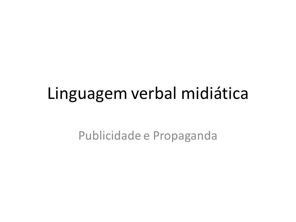 Linguagem verbal midiática Publicidade e Propaganda