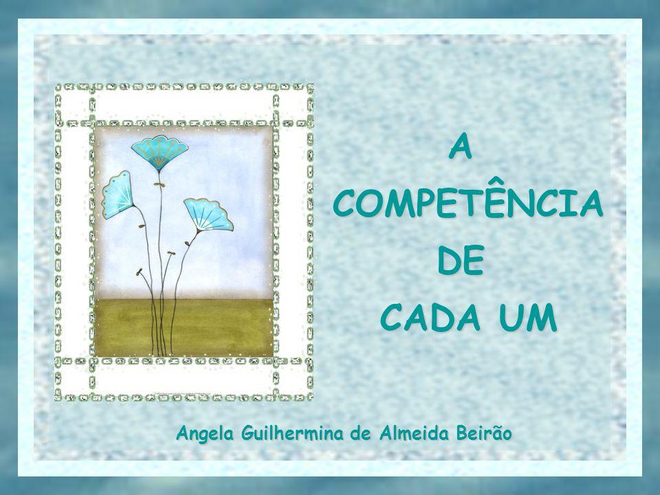 ACOMPETÊNCIADE CADA UM Angela Guilhermina de Almeida Beirão