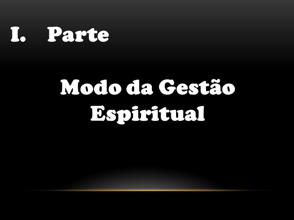 I.Parte Modo da Gestão Espiritual