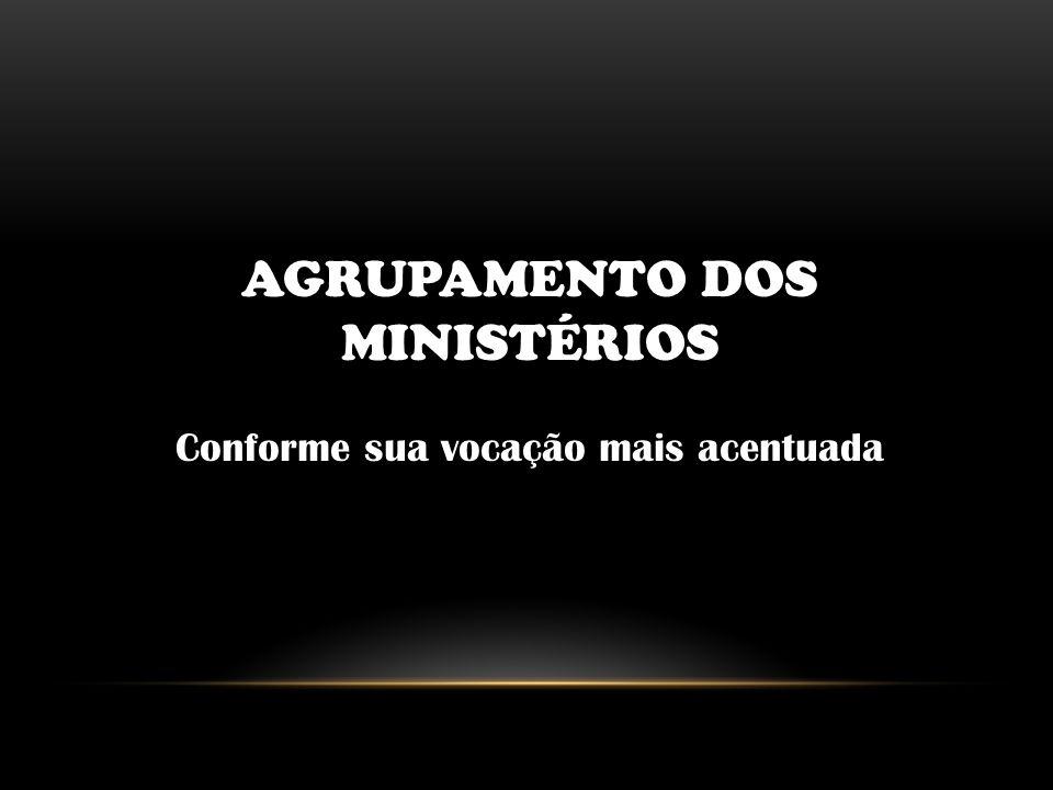 AGRUPAMENTO DOS MINISTÉRIOS Conforme sua vocação mais acentuada