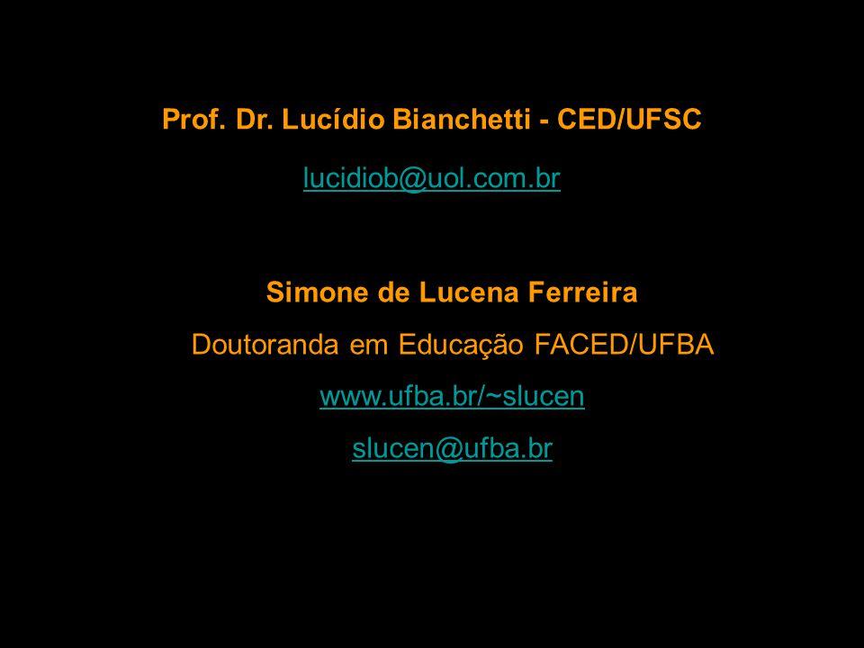 Simone de Lucena Ferreira Doutoranda em Educação FACED/UFBA www.ufba.br/~slucen slucen@ufba.br Prof.
