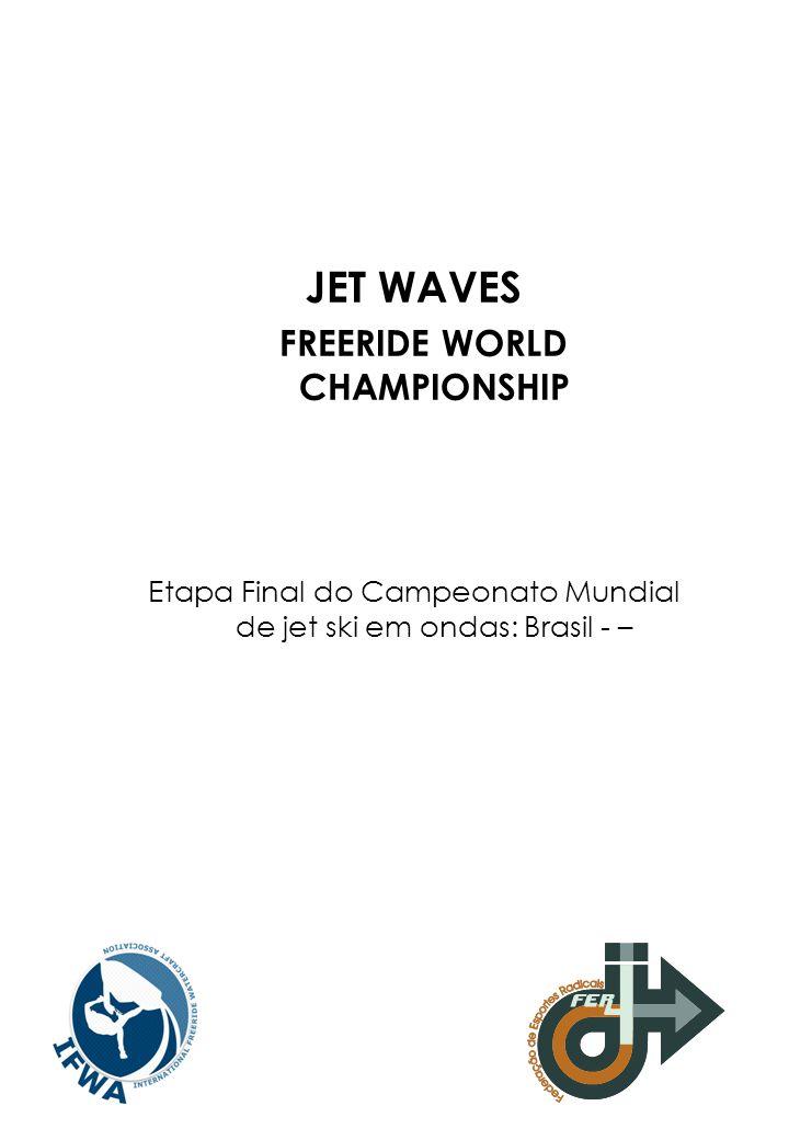 NOME DO PROJETO: Jet Waves World Championship – PROPONENTE: Federação de Esportes Radicais (FER) ÁREA DE ATUAÇÃO : Esportes Radicais VALOR total do projeto: DATA/LOCAL DO EVENTO : PÚBLICO ALVO : • praticantes de esportes em geral; • veículos de comunicação; • autoridades ( Prefeitos, vereadores, Governador e Deputados ) • convidados de patrocinadores; • Universitários e estudantes em geral; • Rede de Ensino da região; • espectadores de jornalismo regional ; • espectadores de programas de esporte e de esportes radicais; • leitores de revistas de interesse geral e jornais; • leitores de revistas especializadas (mundial); Veja o clip institucional em: www.jetwaves.com.br – vídeo institucional O PROJETO