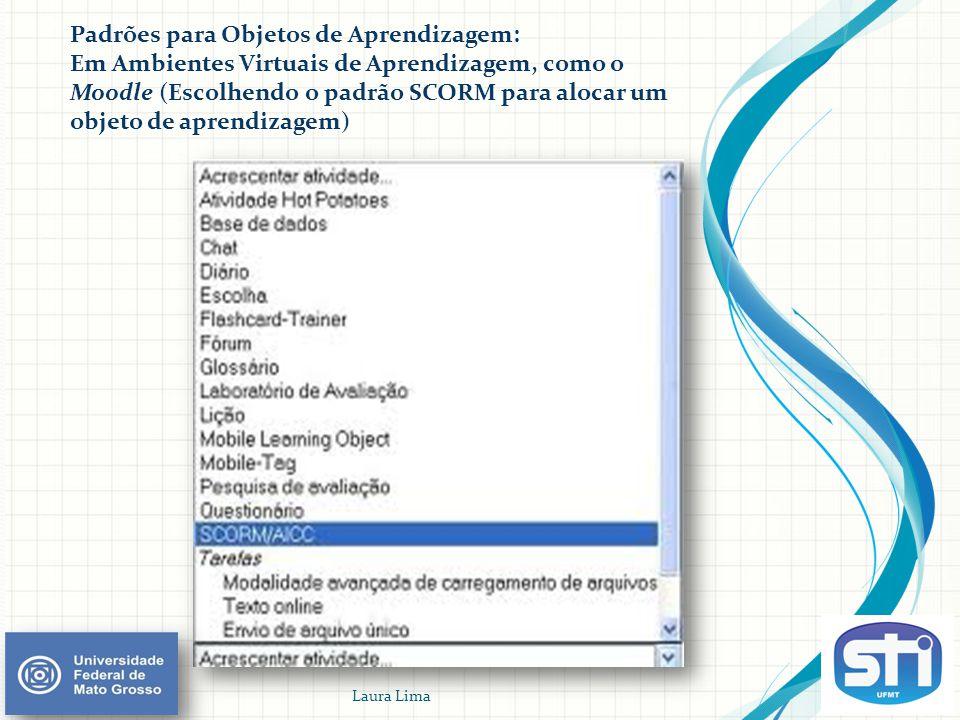 Padrões para Objetos de Aprendizagem: Em Ambientes Virtuais de Aprendizagem, como o Moodle (Escolhendo o padrão SCORM para alocar um objeto de aprendi