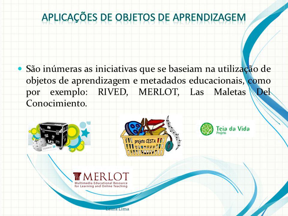  São inúmeras as iniciativas que se baseiam na utilização de objetos de aprendizagem e metadados educacionais, como por exemplo: RIVED, MERLOT, Las M