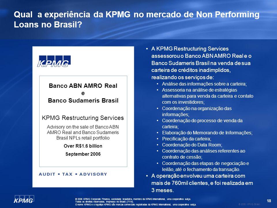 18 © 2006 KPMG Brasil. © 2006 KPMG Corporate Finance, sociedade brasileira, membro da KPMG International, uma cooperativa suíça. Todos os direitos res
