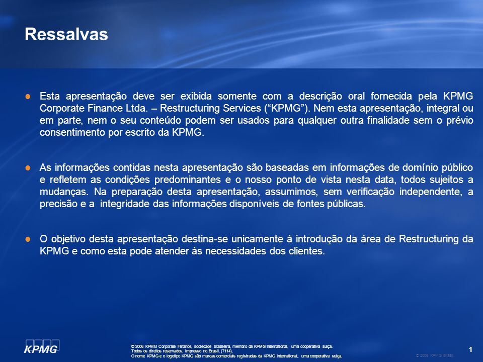 1 © 2006 KPMG Brasil. © 2006 KPMG Corporate Finance, sociedade brasileira, membro da KPMG International, uma cooperativa suíça. Todos os direitos rese