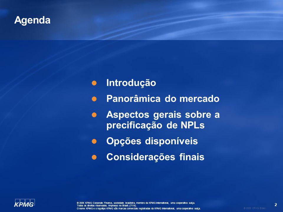 2 © 2006 KPMG Brasil. © 2006 KPMG Corporate Finance, sociedade brasileira, membro da KPMG International, uma cooperativa suíça. Todos os direitos rese