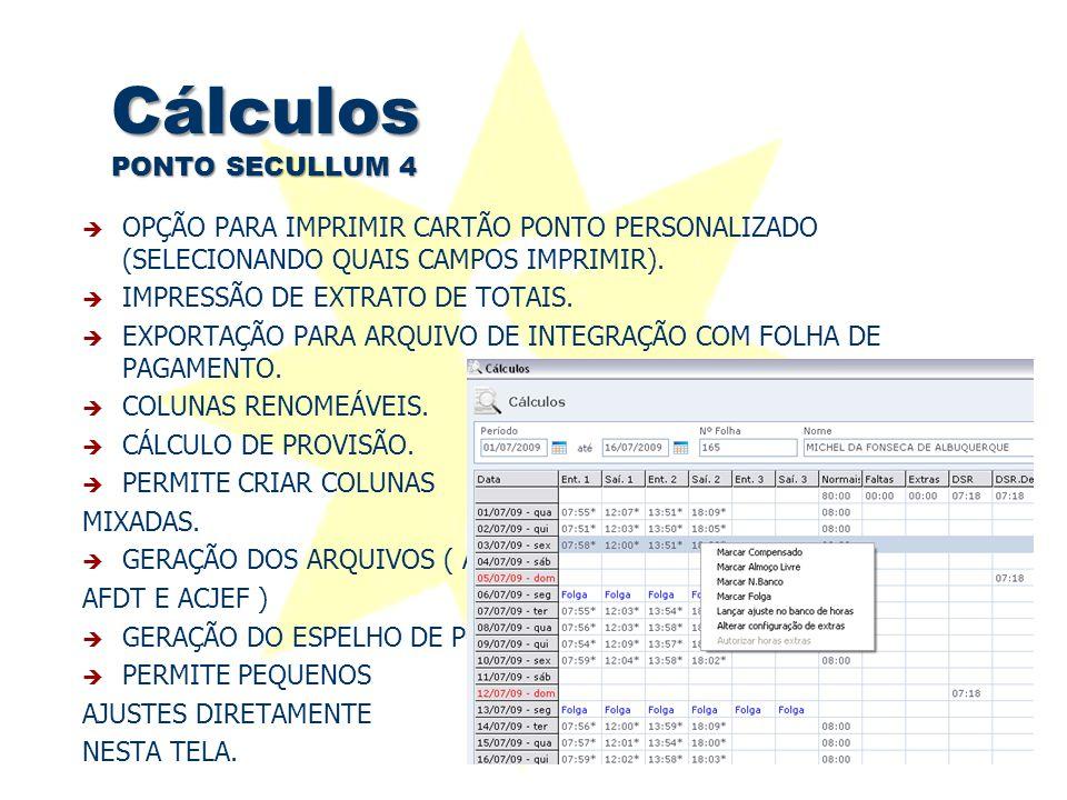 Cálculos PONTO SECULLUM 4  OPÇÃO PARA IMPRIMIR CARTÃO PONTO PERSONALIZADO (SELECIONANDO QUAIS CAMPOS IMPRIMIR).  IMPRESSÃO DE EXTRATO DE TOTAIS.  E