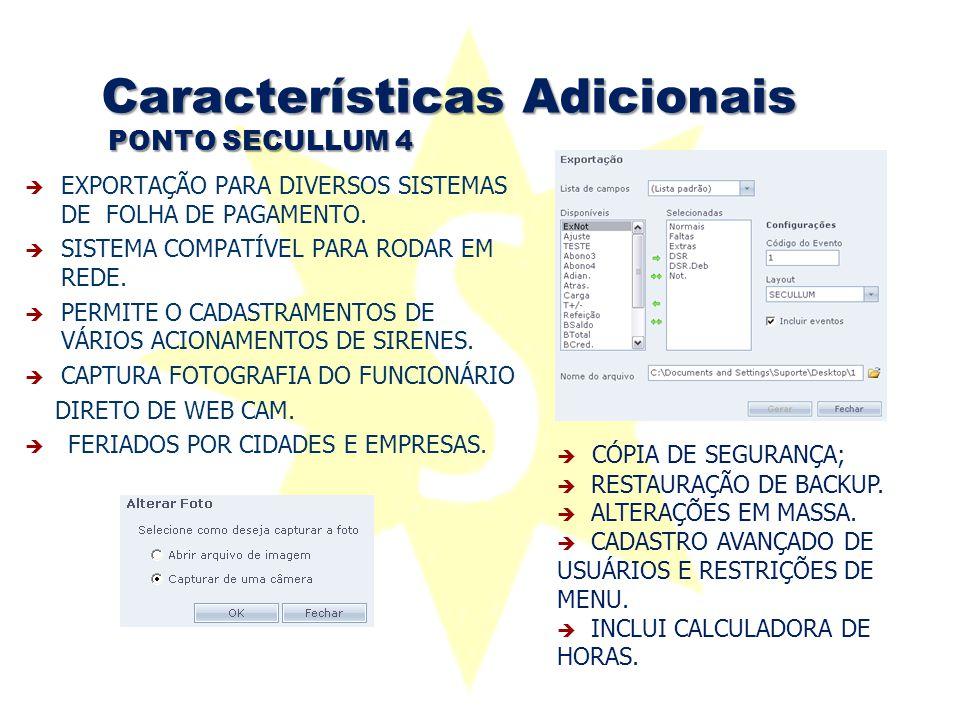 Características Adicionais PONTO SECULLUM 4  EXPORTAÇÃO PARA DIVERSOS SISTEMAS DE FOLHA DE PAGAMENTO.  SISTEMA COMPATÍVEL PARA RODAR EM REDE.  PERM