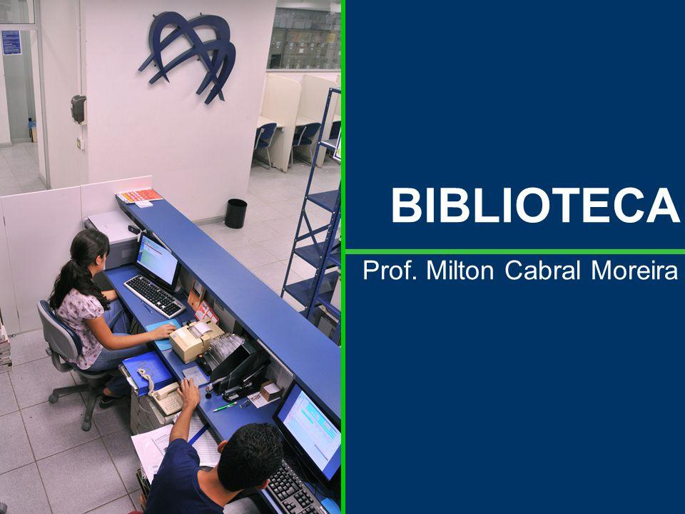 BIBLIOTECA Prof. Milton Cabral Moreira