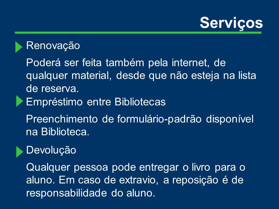 Empréstimo entre Bibliotecas Preenchimento de formulário-padrão disponível na Biblioteca.