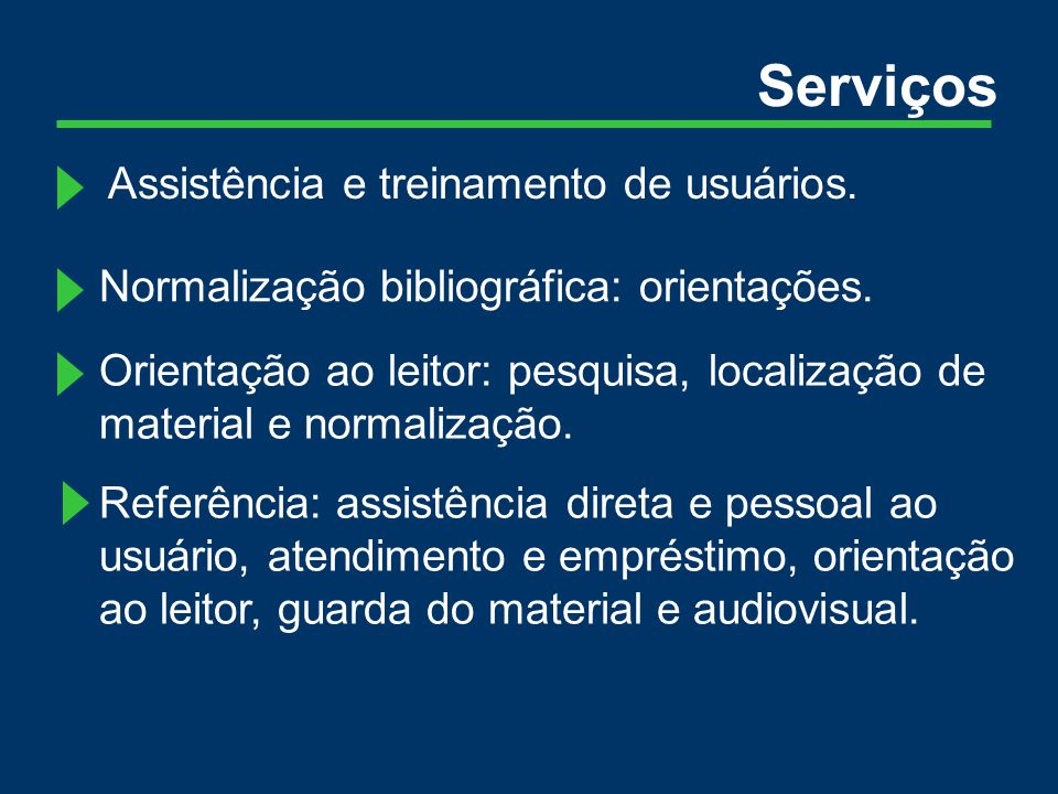 Assistência e treinamento de usuários.Normalização bibliográfica: orientações.