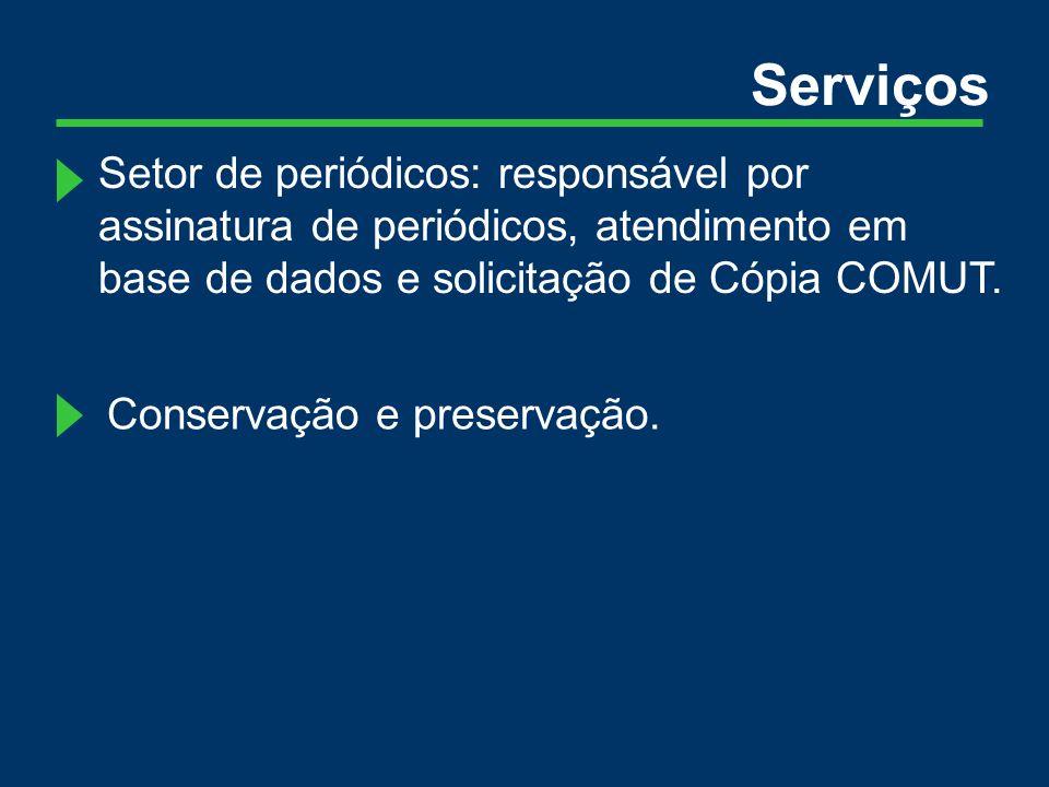 Setor de periódicos: responsável por assinatura de periódicos, atendimento em base de dados e solicitação de Cópia COMUT.