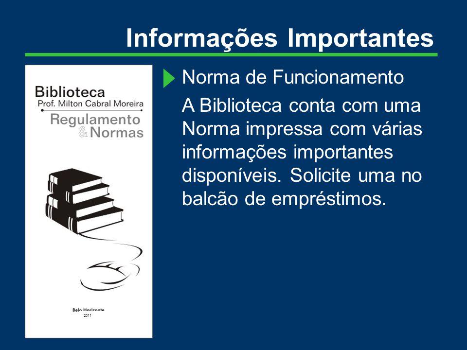 Informações Importantes Norma de Funcionamento A Biblioteca conta com uma Norma impressa com várias informações importantes disponíveis.