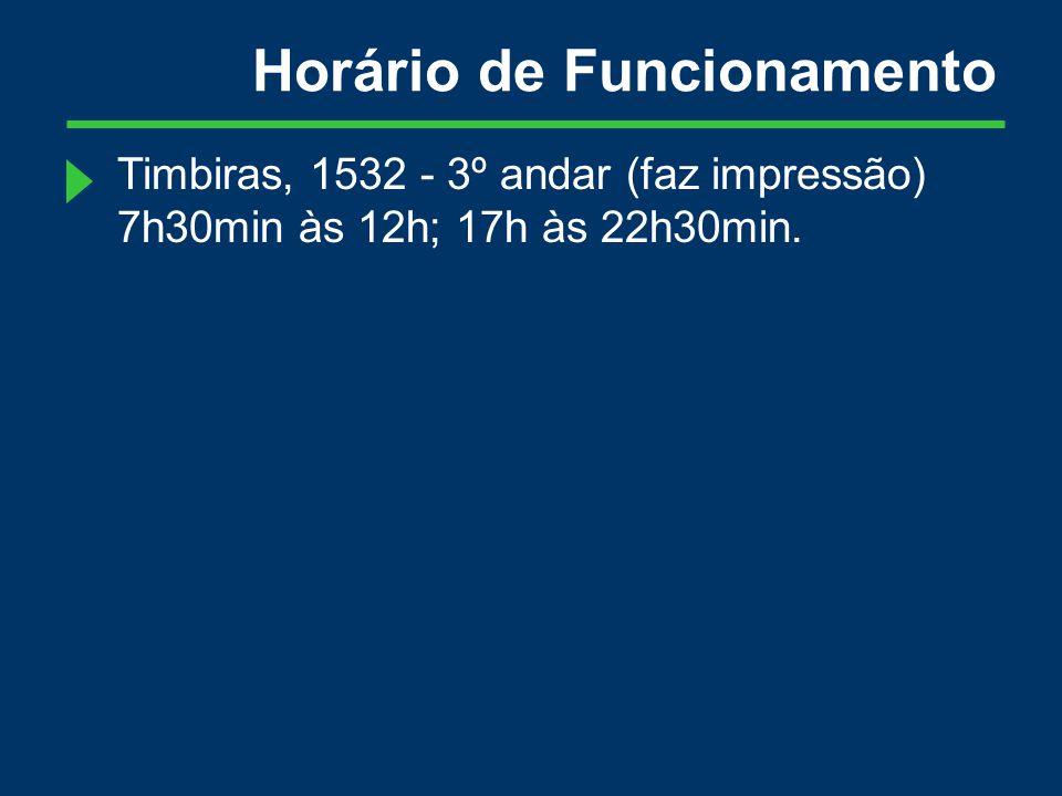 Timbiras, 1532 - 3º andar (faz impressão) 7h30min às 12h; 17h às 22h30min. Horário de Funcionamento