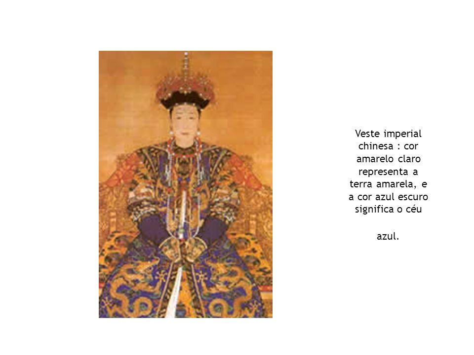 Veste imperial chinesa : cor amarelo claro representa a terra amarela, e a cor azul escuro significa o céu azul.