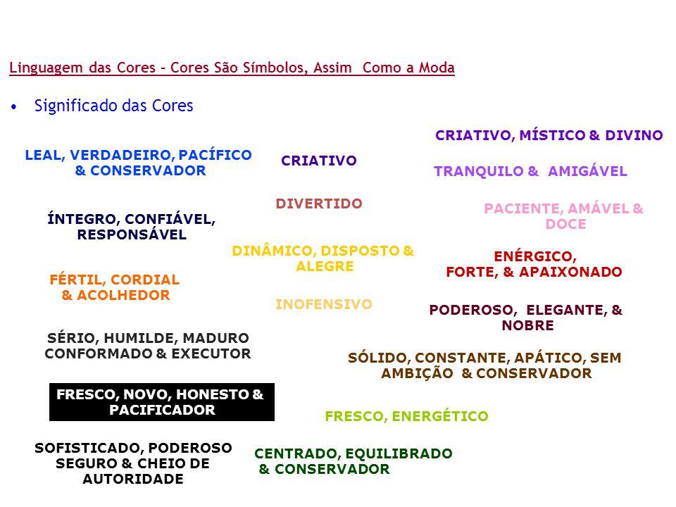 FÉRTIL, CORDIAL & ACOLHEDOR ÍNTEGRO, CONFIÁVEL, RESPONSÁVEL PACIENTE, AMÁVEL & DOCE SÉRIO, HUMILDE, MADURO CONFORMADO & EXECUTOR ENÉRGICO, FORTE, & AP
