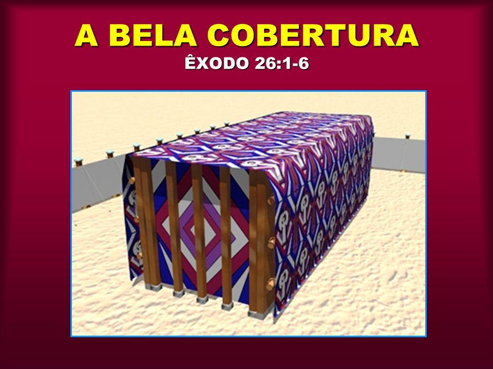 A BELA COBERTURA ÊXODO 26:1-6