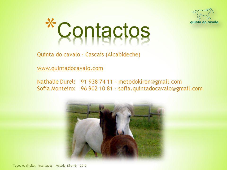 Quinta do cavalo – Cascais (Alcabideche) www.quintadocavalo.com Nathalie Durel: 91 938 74 11 - metodokiron@gmail.com Sofia Monteiro: 96 902 10 81 - so