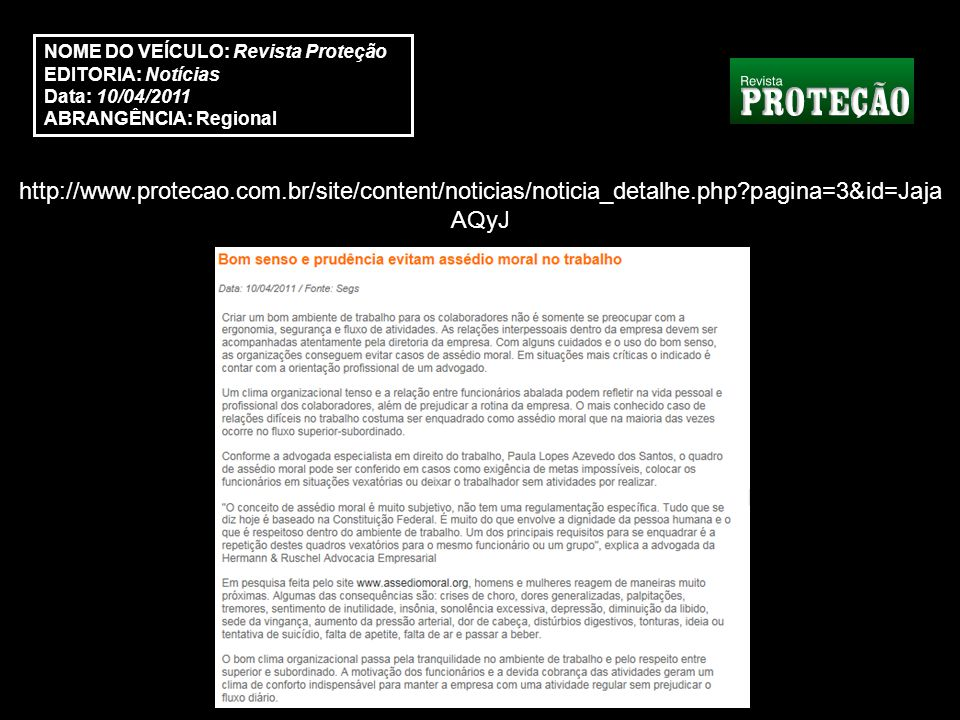 http://www.protecao.com.br/site/content/noticias/noticia_detalhe.php pagina=3&id=Jaja AQyJ NOME DO VEÍCULO: Revista Proteção EDITORIA: Notícias Data: 10/04/2011 ABRANGÊNCIA: Regional