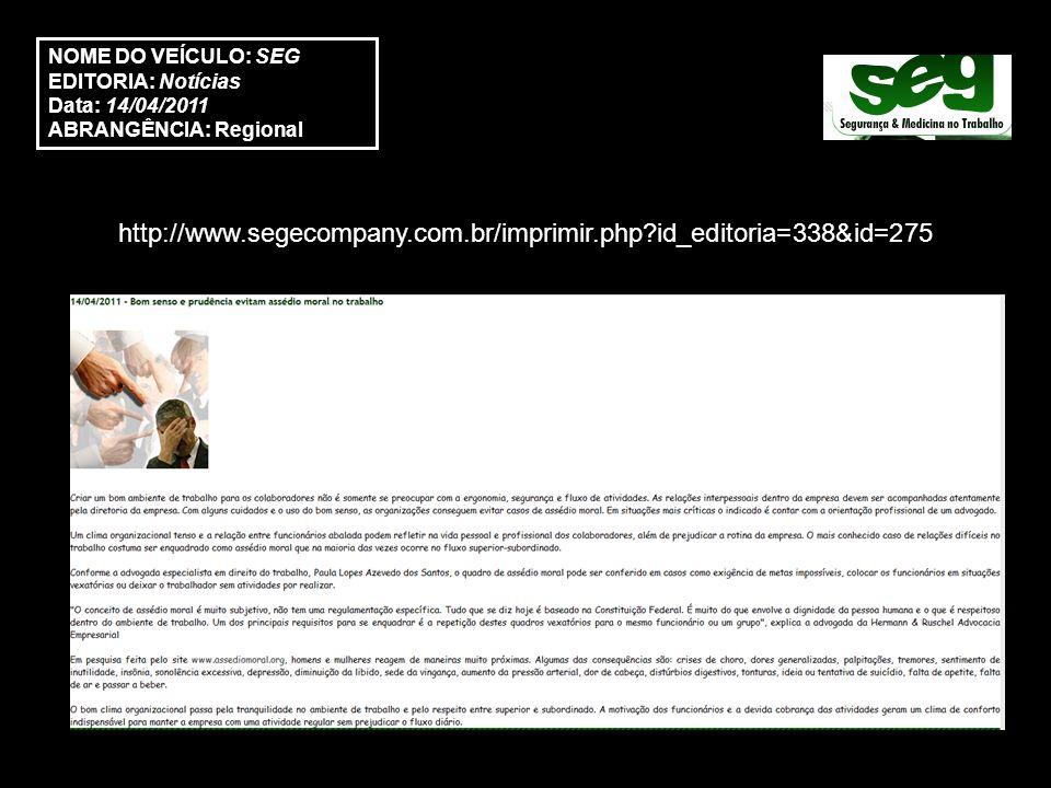 http://www.segecompany.com.br/imprimir.php id_editoria=338&id=275 NOME DO VEÍCULO: SEG EDITORIA: Notícias Data: 14/04/2011 ABRANGÊNCIA: Regional