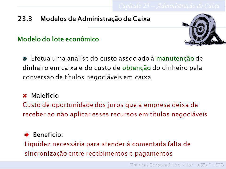 Capítulo 23 – Administração de Caixa 23.3Modelos de Administração de Caixa manutenção obtenção Efetua uma análise do custo associado à manutenção de d