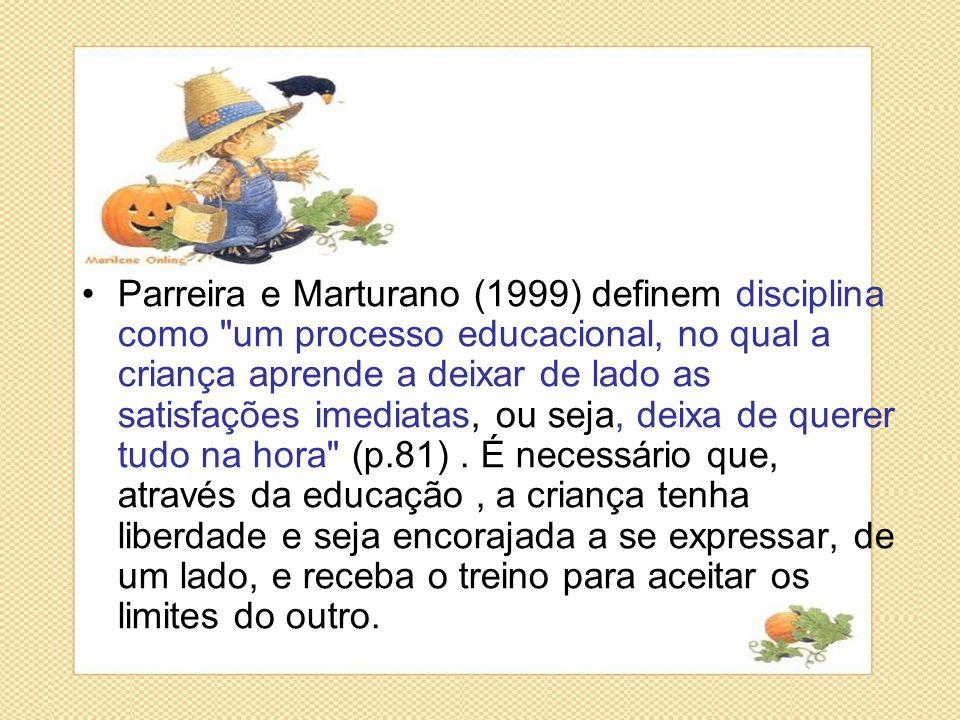•Parreira e Marturano (1999) definem disciplina como